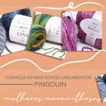 Coleção Mulheres Maravilhosas de Lãs e Fios Pingouin
